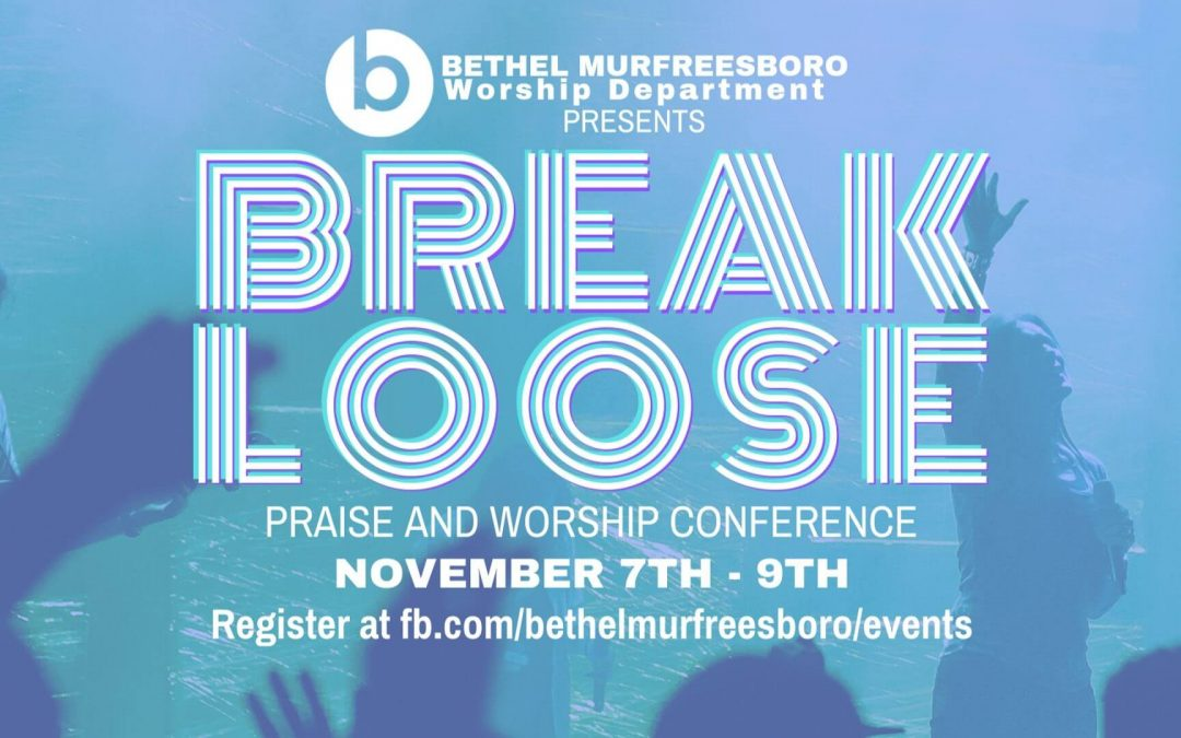 Break Loose Worship Conference